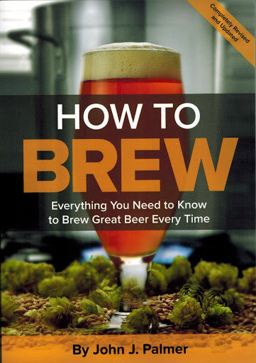 """How To Brew: Everything You Need to Know to Brew Beer Right the First Time"""