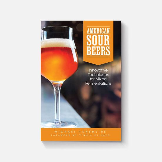'AMERICAN SOUR BEERS: INNOVATIVE TECHNIQUES FOR MIXED FERMENTATIONS' – MICHAEL T
