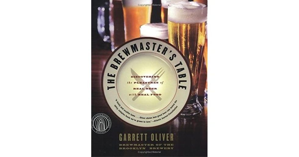 The Brewmaster's Table : Discovering The Pleasures Of Real Beer With RealFood