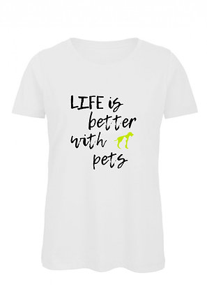Life is better with pets - White t-shirt