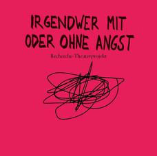 IRGENDWER MIT ODER OHNE ANGST
