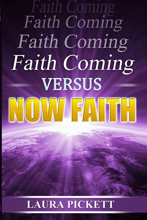 Faith Cometh vs. Now Faith (Book)