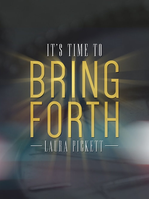 It's Time to Bring Forth (Book)