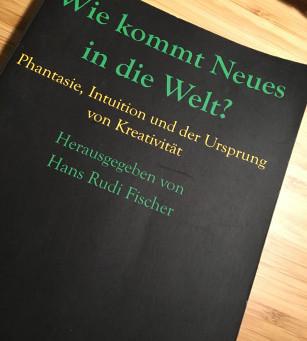 """""""Wie kommt das Neue in die Welt?"""" - Hans Rudi Fischer"""