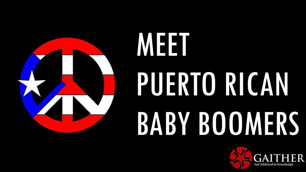 Meet Puerto Rican Baby Boomers - 2019