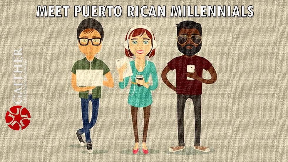 Meet Puerto Rican Millennials - 2019