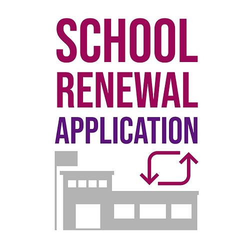 School Renewal Application