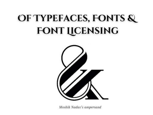 Introduction to Typefaces, Fonts and Font Licensing