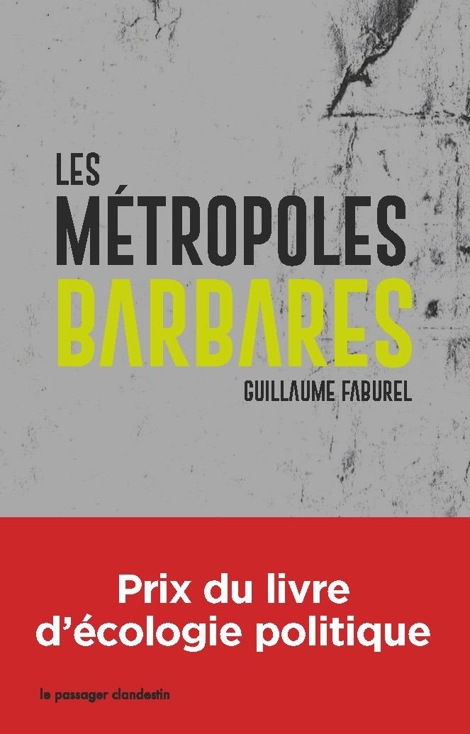 Les métropoles barbares de Guillaume FABUREL