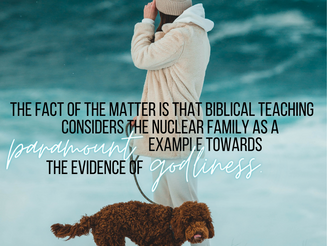 Why God Emphasizes the Nuclear Family