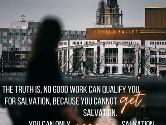 "How Do ""Good Works"" Factor into Salvation?"