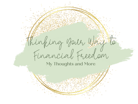 Thinking your way to financial freedom… My thoughts and more