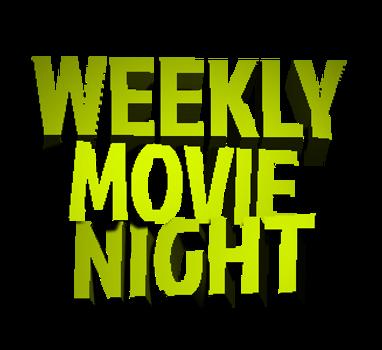 Weekly Movie Night