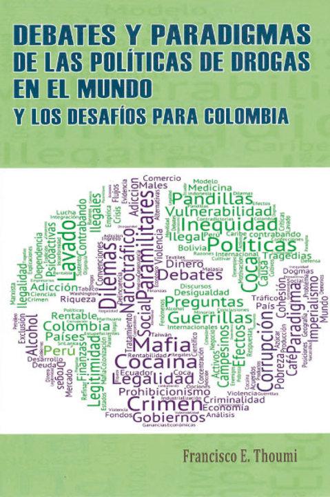El narcotráfico. Debates y paradigmas de las políticas de drogas en el mundo..