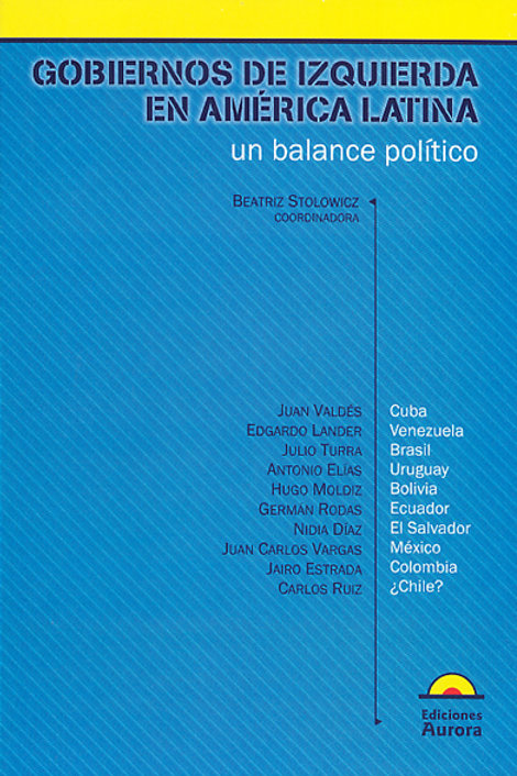 Gobiernos de izquierda en américa latina. Un balance político