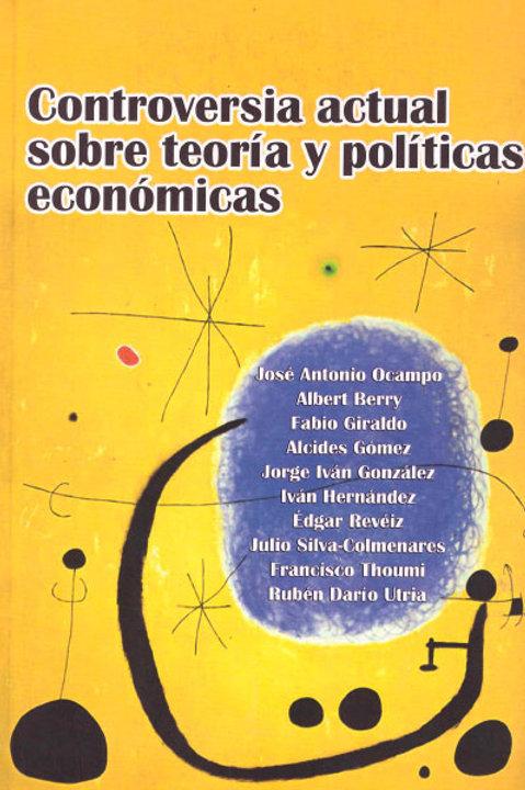 Controversia actual sobre teoría y políticas económicas
