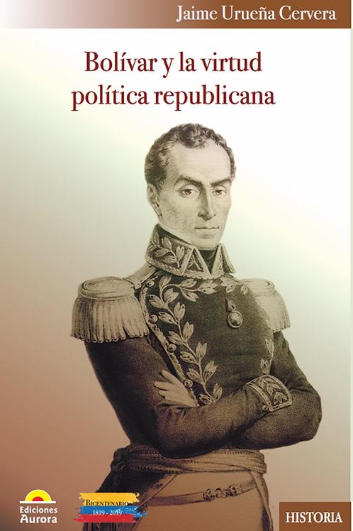 Bolívar y la virtud política republicana