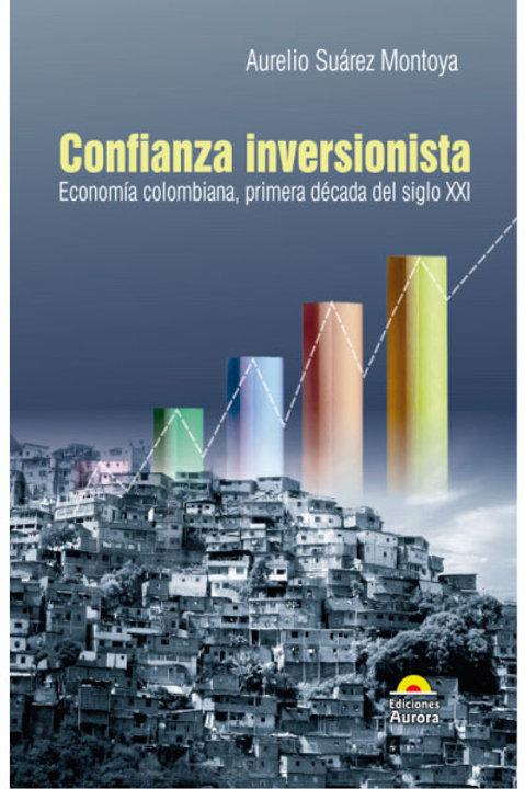 Confianza inversionista. Económia colombiana, primera década del siglo XXI