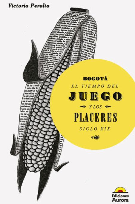 Bogotá el tiempo del juego y los placeres siglo XIX