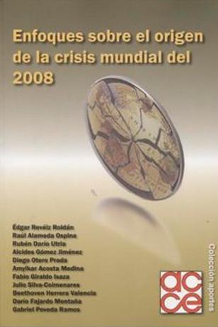 Enfoques sobre el origen de la crisis mundial del 2008