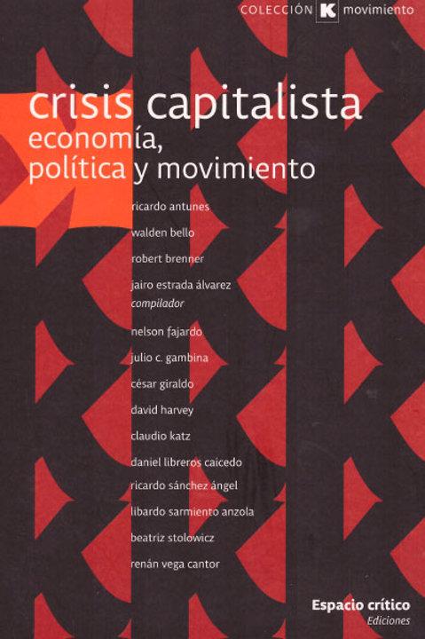 Crisis capitalista. Economía, política y movimiento