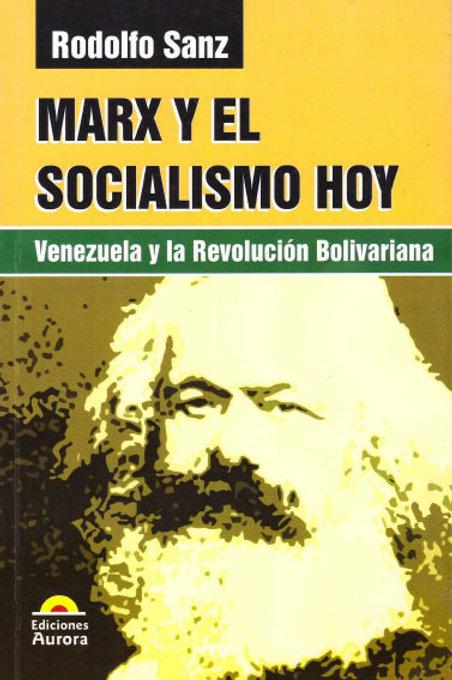 Marx y el socialismo hoy. Venezuela y la Revolución Bolivariana