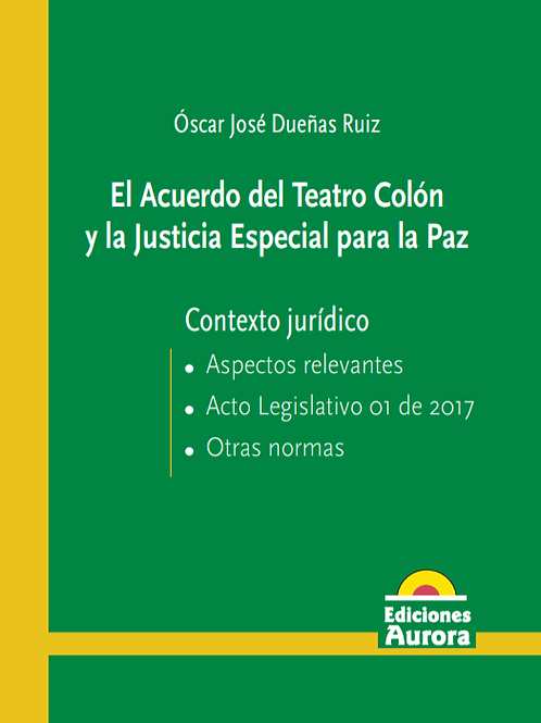 El Acuerdo del Teatro Colón y la Justicia Especial para la Paz
