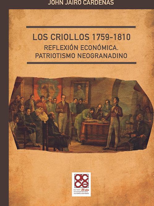 Los criollos 1759-1810. Reflexión económica. Patriotismo neogranadino