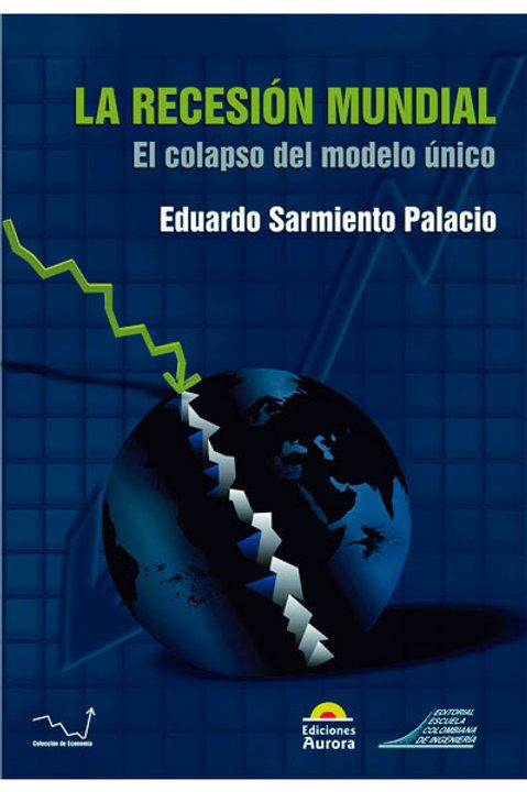 La recesión mundial. Colapso del modelo único