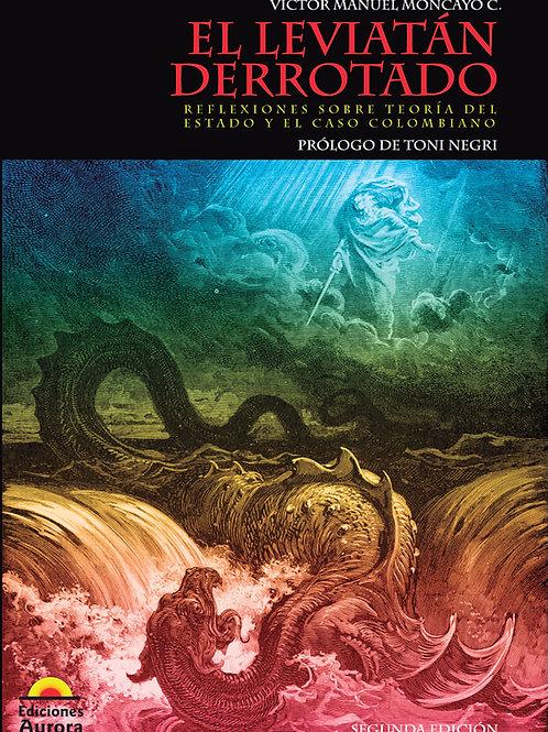 El Leviatán derrotado. Reflexiones sobre teoría del Estado y el caso colombiano