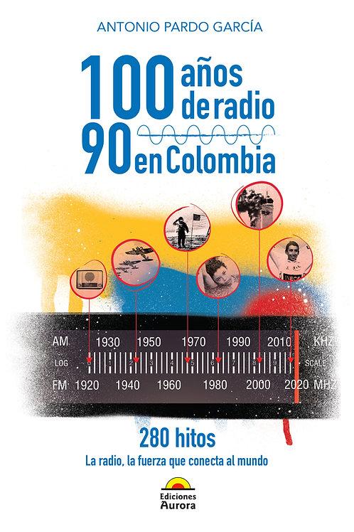 100 años de radio. 90 en Colombia