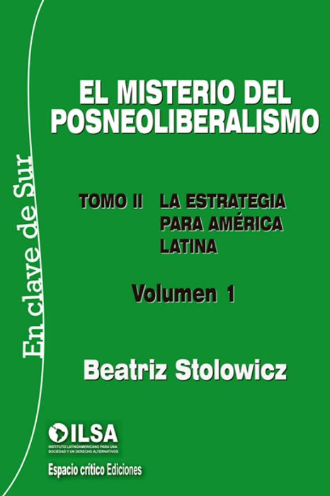 El misterio del posneoliberalismo. Tomo II volumen 1 y 2