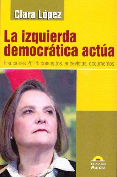 La izquierda democrática actúa. Elecciones 2014: conceptos, entrevistas ...