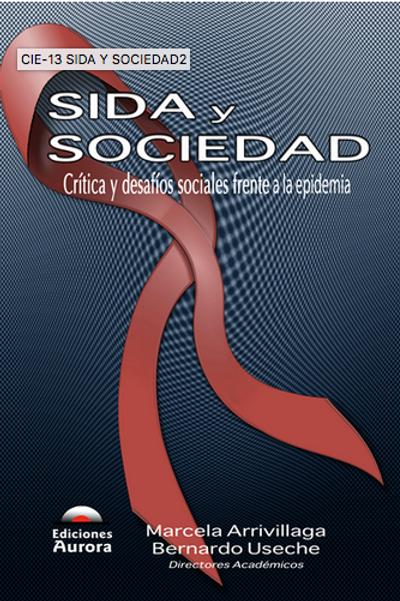 Sida y sociedad. Crítica y desafíos sociales frente a la epidemia