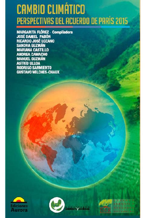 Cambio climático. Perspectivas del Acuerdo de París 2015