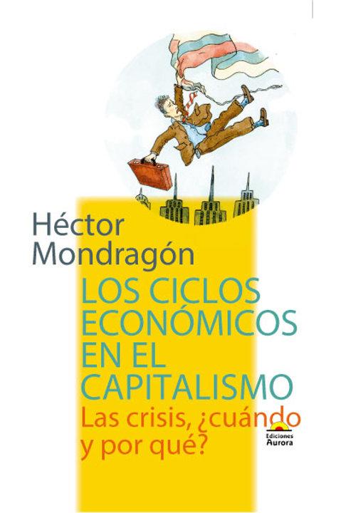 Los ciclos económicos en el capitalismo. Las crisis, ¿cuándo y por qué?