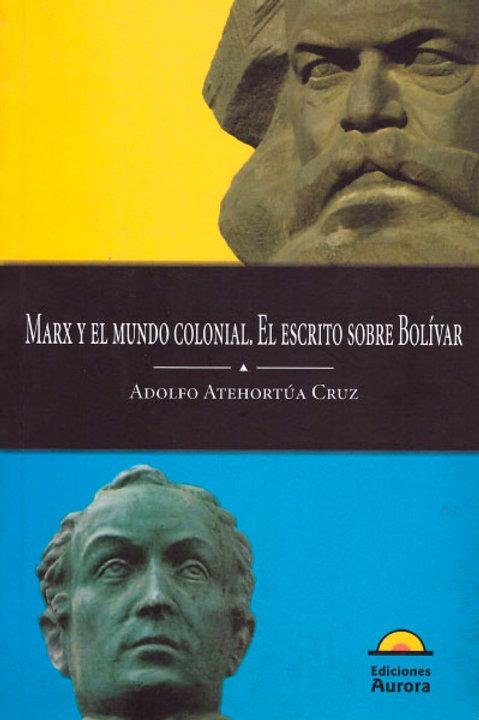 Marx y el mundo colonial. El escrito sobre Bolívar