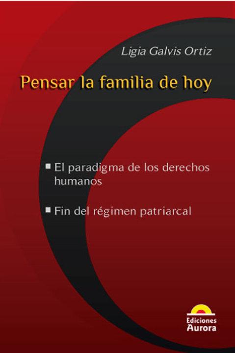 Pensar la familia de hoy. El paradigma de los derechos humanos.