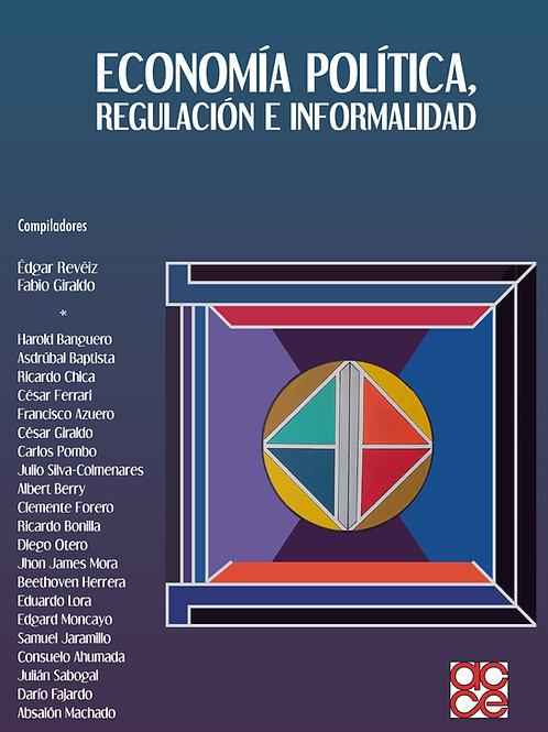 Economía política regulación e informalidad