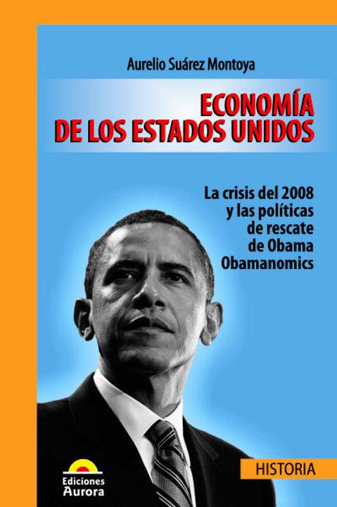 Economía de los Estados Unidos. La crisis del 2008 y las políticas de rescate...