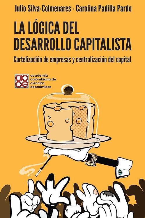 La lógica del desarrollo capitalista. Cartelización de empresas y centralización