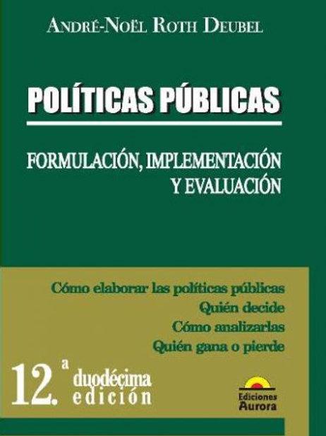 Políticas públicas. Formulación, implementación y evaluación