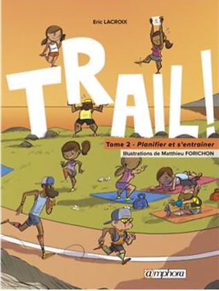 """Livre """"Trail - Tome 2"""" Ed Amphora"""