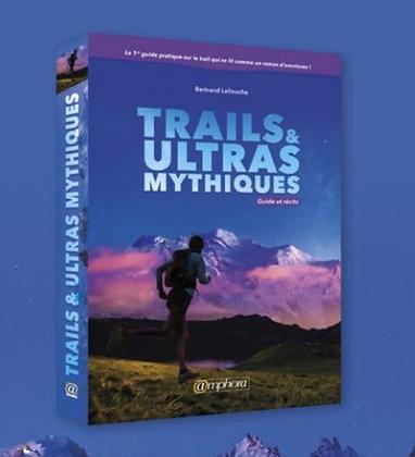 """Livre """"Trails et Ultras Mythiques"""" Ed Amphora"""