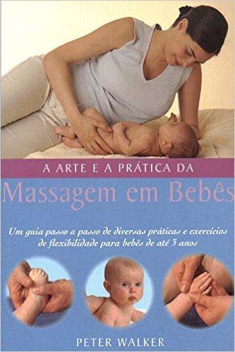 A Arte E A Pratica Da Massagem Em Bebes