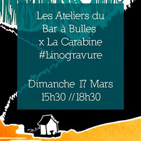 Linogravue x La Carabine – ateliers artistiques #2 – 27/03/2019