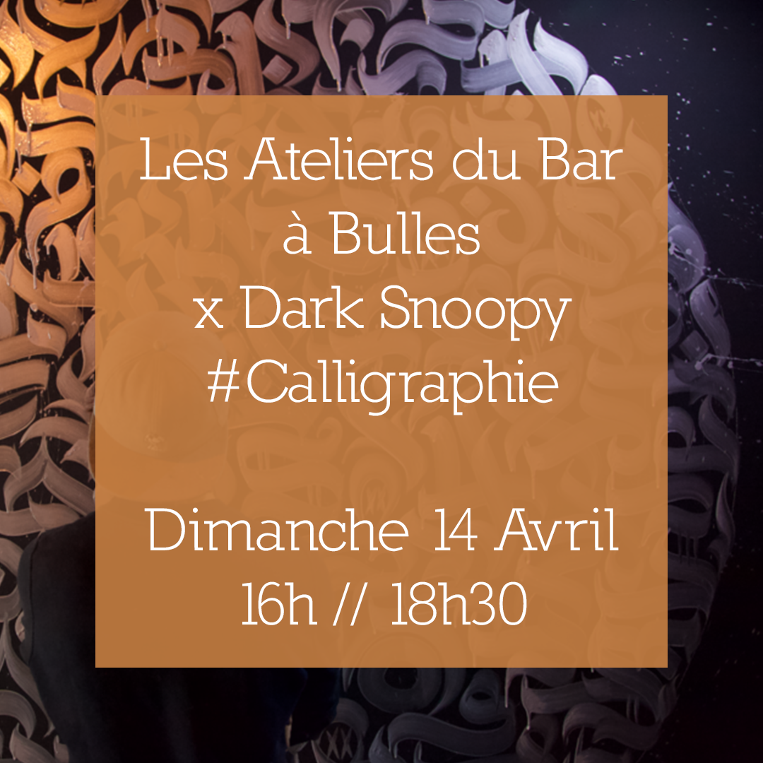 Calligraphie x Dark Snoopy – ateliers artistiques #4 – 14/04/2019