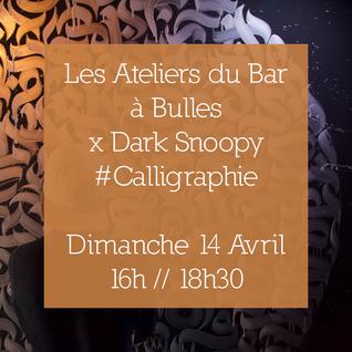 Calligraphie x Dark Snoopy – ateliers artistiques #4 – 14/04/2019