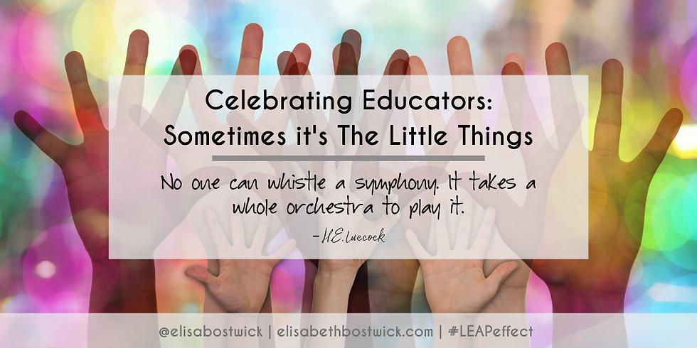 Celebrating educators: Acknowledge, honor, energize, and renew