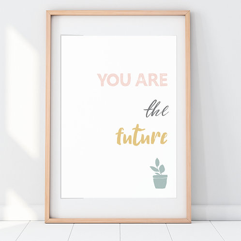 YOU ARE THE FUTURE PRINT (PINK)
